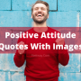 Positive-Attitude-Quotes-With-Images