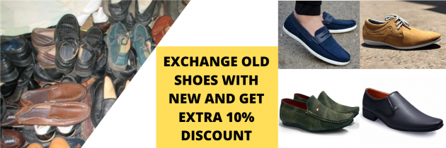 EXCHANGE OLD SHOES WITH NEW AND GET EXTRA 10% DISCOUNT
